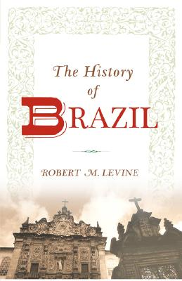 The History of Brazil By Levine, Robert M.